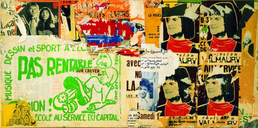 Jacques VILLEGLÉ (1926 - ) Rue de la Quintinie, 4 juillet 1972 Affiches lacérées marouflées sur toile 81 x 162 cm Collection particulière Courtesy Galerie GP & N Vallois, Paris Photo © Serge Veignant © Adagp, Paris, 2017
